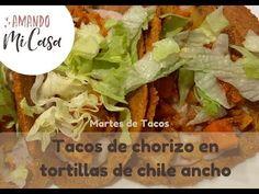 Tacos de chorizo en tortillas de chile ancho / Martes de Tacos / Amando mi Casa - YouTube Tortillas, Chile, Mexican, Beef, Ethnic Recipes, Youtube, Food, Chorizo Tacos, Tuesday