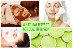 5 6 Natural Ways to Get Beautiful Skin
