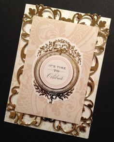 """Elegant """"Time to Celebrate"""" Card with Gold Foil Anna Griffin Papers"""