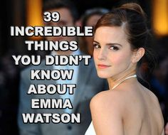 Wow, she is actually magical. | 39 Incredible Things You Didn't Know About Emma Watson.