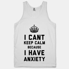 Fancy - I Cant Keep Calm Because I Have Anxiety (Tank)