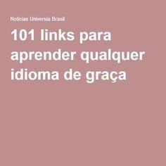 101 links para aprender qualquer idioma de graça Mais