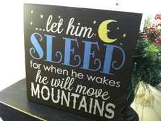 Let Him Sleep for when he wakes he will move by TheCountryNook, $22.00