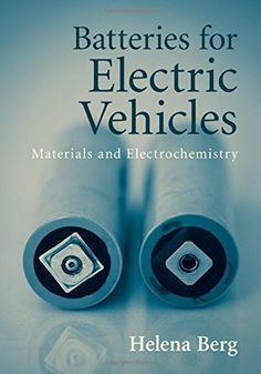 Batteries for Electric Vehicles: Materials and Electrochemistry by Helena Berg. This fundamental guide will teach you the basics of battery design for electric vehicles. Working through this book, you will understand how to optimize battery performance and functionality, while minimizing costs and maximizing durability. http://search.lib.uiowa.edu/01IOWA:default_scope:01IOWA_ALMA21453772790002771