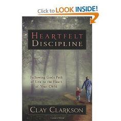 Heartfelt Discipline: Clay Clarkson: 9781888692211: Amazon.com: Books