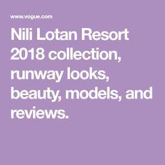Nili Lotan Resort 2018 collection, runway looks, beauty, models, and reviews.