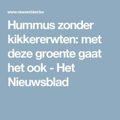 Hummus zonder kikkererwten: met deze groente gaat het ook - Het Nieuwsblad