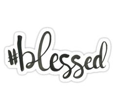 #blessed • Also buy this artwork on stickers, apparel, phone cases, and more.