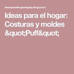 """Ideas para el hogar: Costuras y moldes """"Puff"""""""