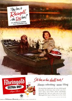 Rheingold beer, 1958.  When you want to just hang out with the dog, your gun and a sixer, Rheingold is your beer...