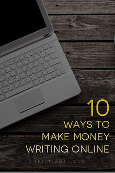 10 ways to make money writing online - http://christianpf.com/ways-to-make-money-writing-articles-online/