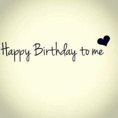 Birthday Quotes For Me, Today Is My Birthday, Its My Bday, Birthday Messages, Birthday Month, Happy Birthday Wishes, Birthday Fun, Birthday Greetings, Birthday Cartoon