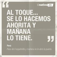 """Peruvian Spanish Expression: """"Al toque... se lo hacemos ahorita y mañana lo tiene"""" #Peru"""