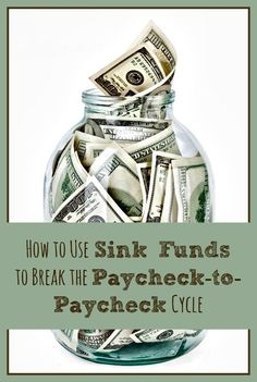 How Using Sink Funds Can Break the Paycheck to Paycheck Cycle Budget, Budgeting Tips, #budget