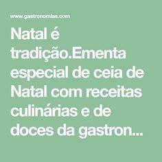Natal é tradição.Ementa especial de ceia de Natal com receitas culinárias e de doces da gastronomia portuguesa.