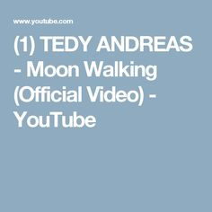 (1) TEDY ANDREAS - Moon Walking (Official Video) - YouTube