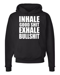Inhale Good S**t Exhale B******T - Unisex Hoodie by WildWindApparel on Etsy