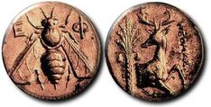 Coins of Ephesos often show the Bee and Stag, emblems of Artemis Ephesia. These date to around 300 BCE.