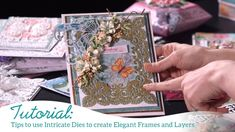 Tips to use Intricate Dies to create Elegant Frames and Layers - YouTube