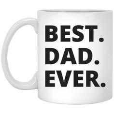 Best Dad Ever. Mug