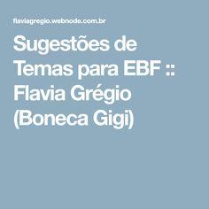 Sugestões de Temas para EBF :: Flavia Grégio (Boneca Gigi) Boarding Pass, Doll, Activities
