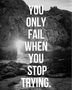 You only fail when you stop trying  #DigitalVK