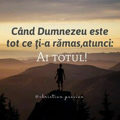 Dumnezeu este pur și simplu TOTUL. Este singura noastră Dragoste și singura adevărată! Girl God, Bless The Lord, Gods Grace, True Words, Christian Quotes, Gods Love, Savior, Favorite Quotes, Pray