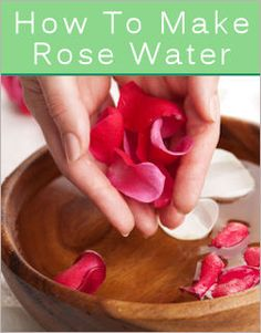 DIY Rose water - 4 methods & Lavender water - 2 methods