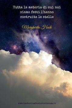 http://www.lectoriumrosicrucianum.it/  Margherita Hack quote siamo fatti di stelle  #spiritual #quote #frasi #spirituali