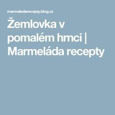Žemlovka v pomalém hrnci | Marmeláda recepty Crockpot, Ph, Blog, Slow Cooker, Blogging, Crock Pot, Crock