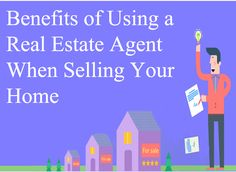 11 Reasons Why Sellers Should Hire a Real Estate Agent to List and Sell Their Home...