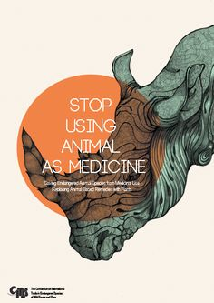 """ Stop using animal as medicine "" . Saving Endangered Animal Species from Medicinal and use Replacing Animal-Based Remedies with Plants. T..."