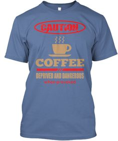 Coffee Deprived. | Teespring