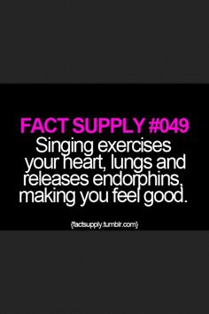 """#Singing exercises your #heart, #lungs, and releases #endorphins"" #music #facts"