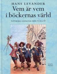 """""""Vem är vem i böckernas värld - Litterära gestalter från A till Ö"""" av Hans Levander"""