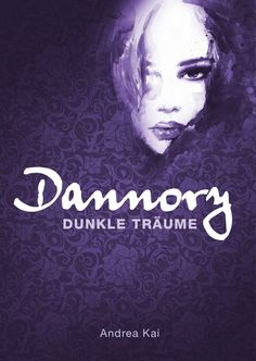 Dannory - Dunkle Träume eBook: Andrea Kai: Amazon.de: Kindle-Shop