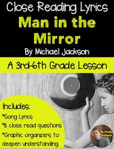 "One of my favorite Michael Jackson songs, ""Man in the Mirror"" is the perfect way to have students take a look at how they can make a difference in their world. The song is a perfect way to begin the conversation about making a change in your community and world."