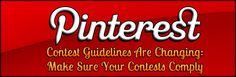 #Pinterest Contest Guidelines Are Changing: Make Sure Your Contests Comply