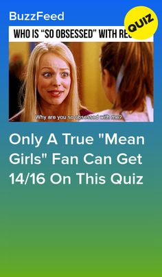 Are you actually a Mean Girls expert? Mean Girls Trivia, Mean Girls Party, That's So Raven, People Kissing, What Is Social, Regina George, Obsessed With Me, Trivia Quiz, Ex Boyfriend