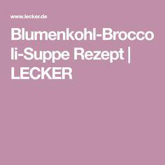 Blumenkohl-Broccoli-Suppe Rezept | LECKER