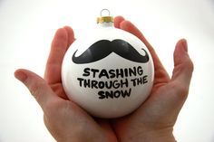 Christmas Ornament Stashing Through The Snow Ceramic Ball with Mustache Moustache Funny from LennyMud on Etsy. Saved to i mustache you a questio. Merry Christmas, Diy Christmas Gifts, All Things Christmas, Winter Christmas, Holiday Crafts, Holiday Fun, Christmas Holidays, Christmas Decorations, Christmas Ideas