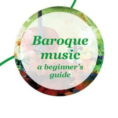 Baroque music a beginner's guide - website has all kinds of music history exploration available!
