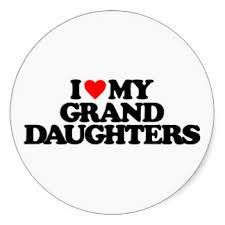 I LOVE MY GRANDDAUGHTERS