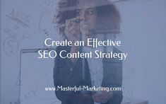Create an Effective SEO Content Strategy - Business 2 Community Start Writing, Writing Help, Inbound Marketing, Content Marketing, Value Proposition, Wordpress Plugins, Search Engine Optimization, Getting Things Done, Are You The One