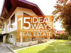 Learn the ways from which you can earn money in the real estate industry.