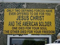 Only Two Defining Forces Have Ever Offered To Die For You. Jesus Christ And The American Soldier. One Died For Your Soul. The Other Died For Your Freedom. God Bless Our Troops & America! My Champion, Your Freedom, Freedom Wall, Support Our Troops, Your Soul, American Soldiers, American Veterans, God Bless America, Ptsd