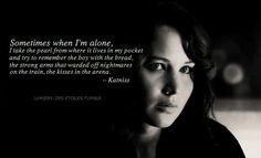 """""""sometimes when i'm alone, i take the pearl from where it lives in my pocket and try to remember the boy with the bread, the strong arms that warded off nightmares on the train, the kisses in the arena."""" -Katniss, from Mockingjay Katniss And Peeta, Katniss Everdeen, Hunger Games Catching Fire, Hunger Games Trilogy, I Volunteer As Tribute, Mocking Jay, Game Quotes, Try To Remember, Reading"""