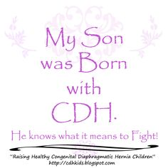 My Son was Born with Congenital Diaphragmatic Hernia.