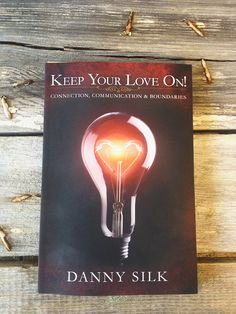 Book: keep your love on by Danny Silk ... Life-changing book ---- I own a copy. Highly recommend!