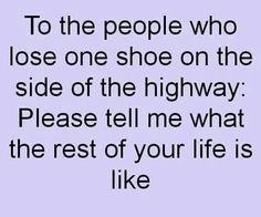 I see the single shoe on the side of the road all the time, and I can't help but wonder how this keeps happening. It's a real issue, apparently.